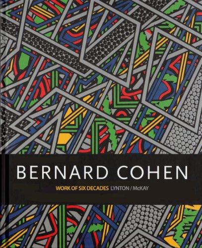 Bernard Cohen: Work of Six Decades (Hardback): Norbert Lynton, Ian McKay