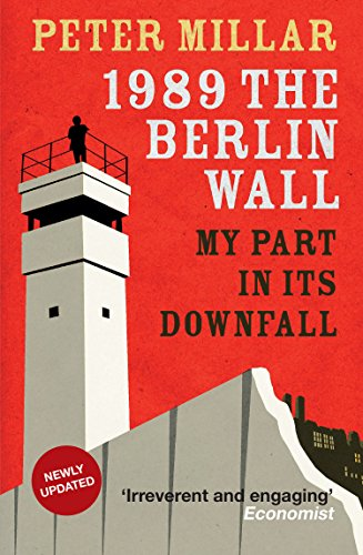 9781906413477: 1989 The Berlin Wall: My Part in its Downfall