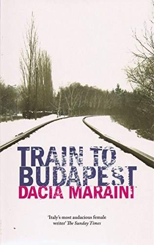 Train to Budapest: Maraini, Dacia