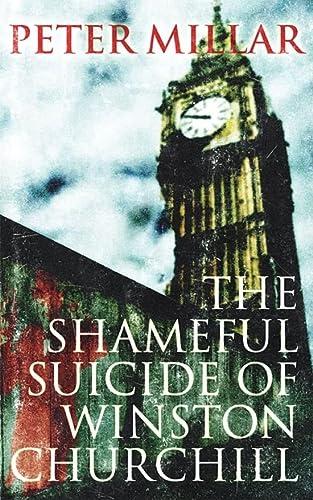 9781906413859: Shameful Suicide of Winston Churchill