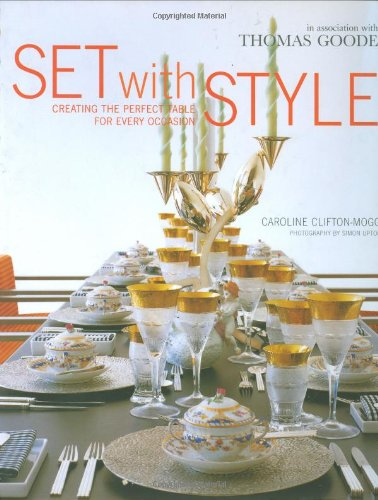 Set with Style: Creating the Perfect Table: Clifton-Mogg, Caroline
