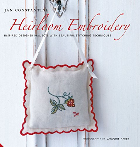 9781906417031: Heirloom Embroidery: Inspired Designer Projects & Beautiful Stitching Techniques: Inspired Designer Projects and Beautiful Stitching Techniques