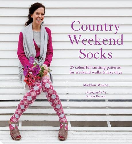 Country Weekend Socks: 25 Classic Patterns to Knit: Weston; Weston, Madeline