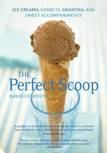 9781906417543: The Perfect Scoop: Ice Creams, Sorbets, Granitas and Sweet Accompaniments