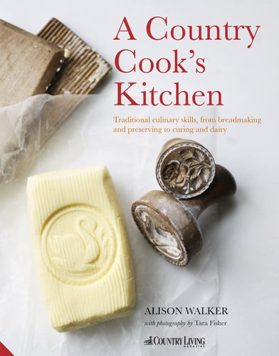 9781906417567: Country Cook's Kitchen: Traditional culinary skills, from breadmaking and dairy to preserving and curing