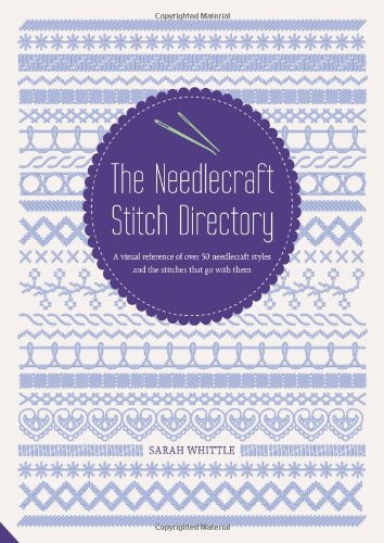 9781906417802: The Needlecraft Stitch Directory: a Visual Reference of over 50 Needlecraft Styles and the Stitches That Go with Them