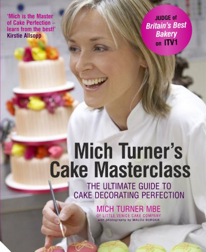 9781906417963: Mich Turner's Cake Masterclass: The Ultimate Guide to Cake Decorating Perfection