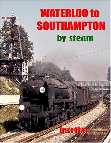 9781906419141: Waterloo to Southampton by Steam