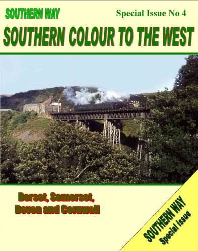 9781906419387: Southern Way Special Issue: No. 4: Southern Colour to the West: Dorset, Somerset, Devon and Cornwall
