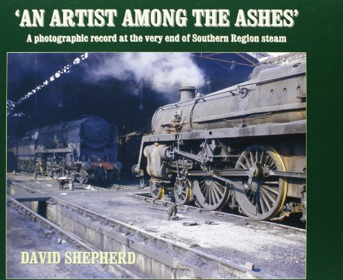 9781906419677: An Artist Among the Ashes: A Photographic Record at the Very End of Southern Steam