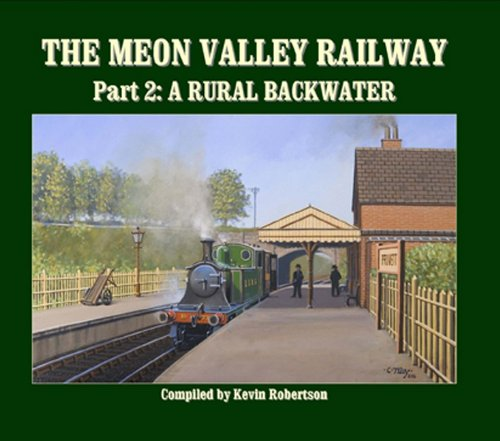 9781906419684: The Meon Valley Railway: Part 2: A Rural Backwater