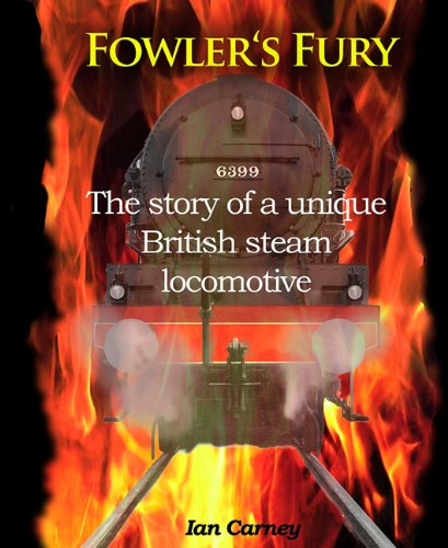 9781906419707: Fowler's Fury: The Story of a Unique British Steam Locomotive