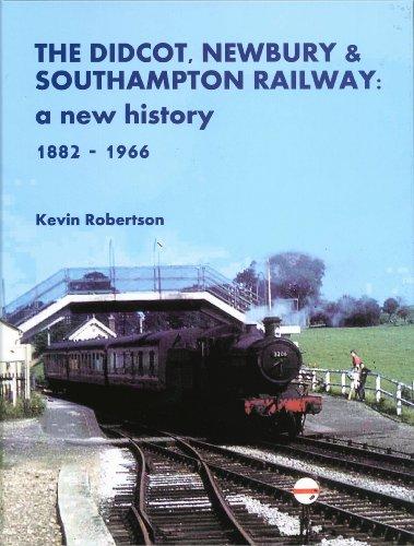 DIDCOT NEWBURY SOUTHAMPTON RAILWAY THE F: ROBERTSON, KEVIN