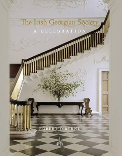 9781906429027: The Irish Georgian Society a Celebration