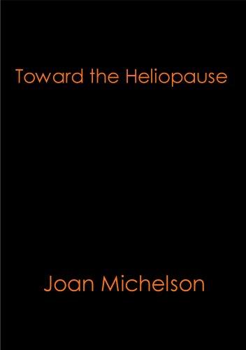 Toward the Heliopause: Joan Michelson