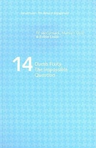 Dumb Fixity: the Impossible Question (Transmission: the: Leslie, Esther