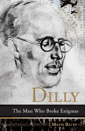 9781906447014: Dilly: The Man Who Broke Enigma