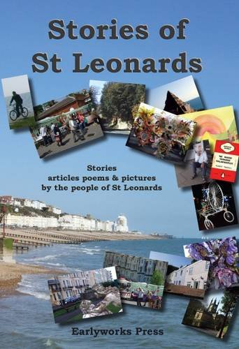 9781906451660: Stories of St Leonards: Stories, Articles, Poems & Pictures by the People of St Leonards