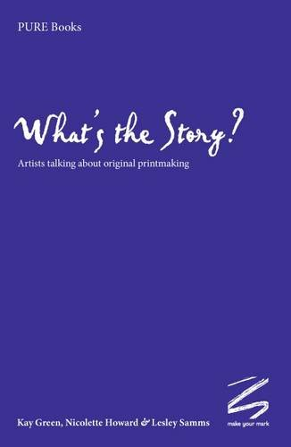 What's the Story?: Artists Talking About Original: Green, K., Howard,