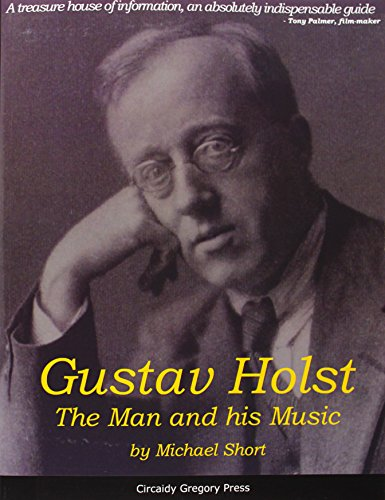 9781906451820: Gustav Holst: The Man and His Music