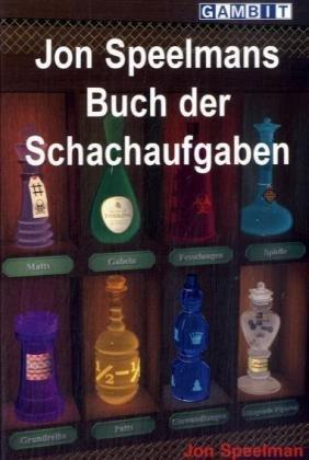 9781906454029: Jon Speelmans Buch der Schachaufgaben