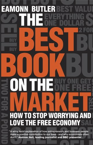9781906465056: The Best Book on the Market: How to Stop Worrying and Love the Free Economy