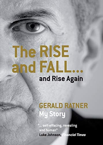 The Rise and Fall.and Rise Again: Gerald Ratner