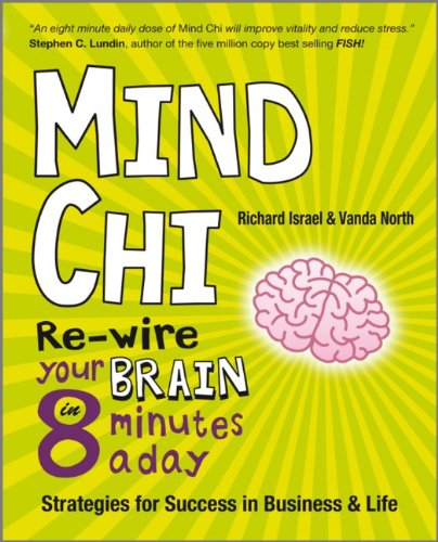 9781906465582: Mind Chi: Re-wire Your Brain in 8 Minutes a Day - Strategies for Success in Business and Life