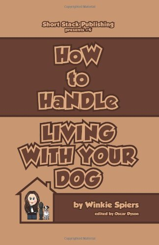 9781906467036: How to Handle Living With Your Dog: No Nonsense Advice on Puppies, Dogs, Pedigrees, Rescue Dogs, Heinz 57s and Their Puppy Classes, Dog Training, ... and Diet & Exercise! (How to Handles)