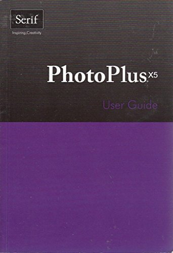 9781906471767: PhotoPlus X5 User Guide