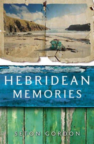 Hebridean Memories: Seton Gordon