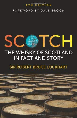 Scotch: The Whisky of Scotland in Fact: Robin Bruce Lockhart