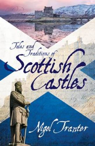 Tales and Traditions of Scottish Castles (1906476748) by Nigel Tranter
