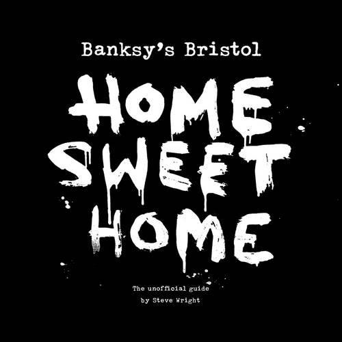 9781906477189: Banksy's Bristol: Home Sweet Home