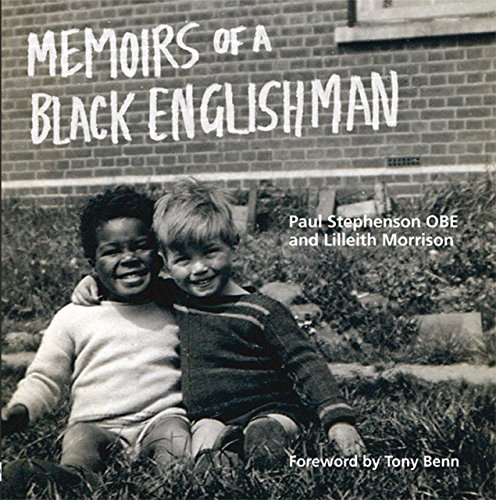 Memoirs of a Black Englishman: Paul Stephenson OBE: Stephenson, Paul, OBE; Morrison, Lilleith
