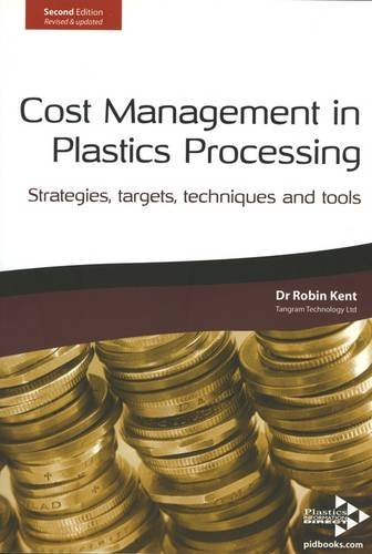 9781906479008: Cost Management in Plastics Processing: Strategies, Targets, Techniques and Tools