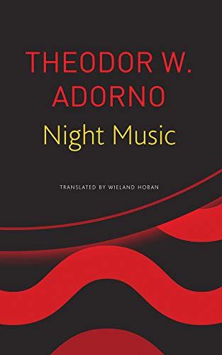 Night Music: Essays on Music 1928-1962: Theodor W. Adorno