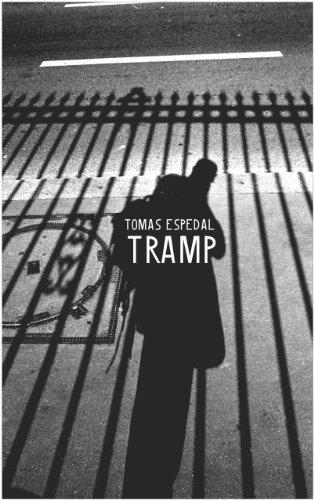 Tramp Or The Art of Living A Wild and Poetic Life: Tomas Espedal
