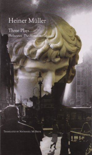 9781906497828: Three Plays: Philoctetes, The Horatian, Mauser (The German List)