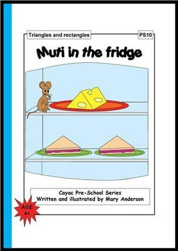 9781906500092: Muti in the Fridge: Triangles and Rectangles - PS10 (Cayac Pre-school Series)