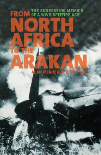 From North Africa to the Arakan: The: Alan Peart