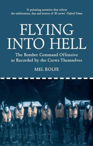 9781906502096: Flying into Hell: The Bomber Command Offensive as Recorded by the Crews Themselves