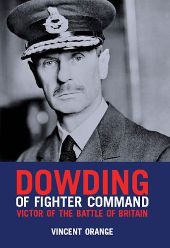 9781906502140: Dowding of Fighter Command: Victor of the Battle of Britain