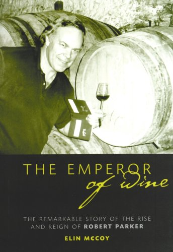 9781906502249: The Emperor of Wine: The Story of the Remarkable Rise and Reign of Robert Parker