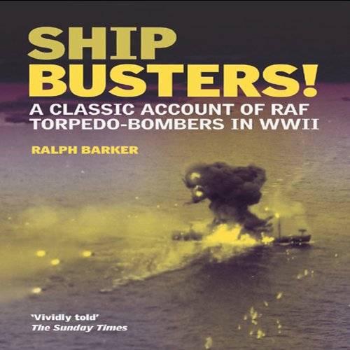 9781906502294: Ship-Busters!: A Classic Account of RAF Torpedo-Bombers in WWII