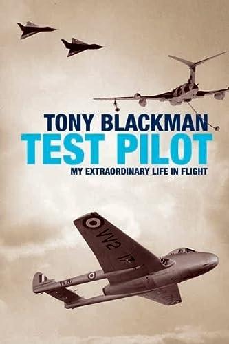 Tony Blackman - Test Pilot (9781906502362) by Blackman, Tony