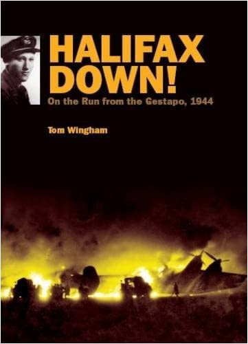Halifax Down: On The Run From The Gestapo, 1944