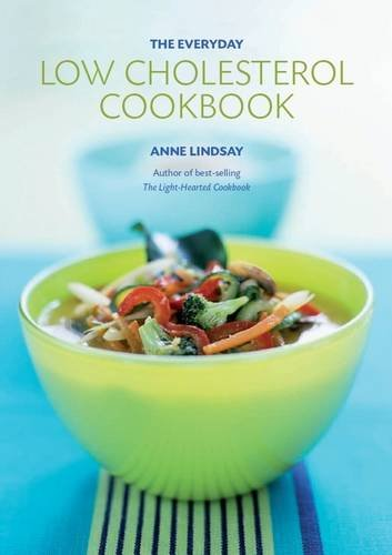 The Everyday Low-Cholesterol Cookbook (1906502412) by Lindsay, Anne