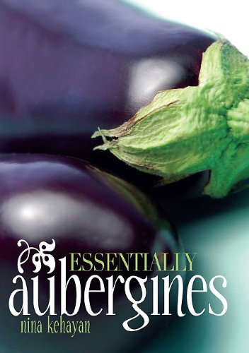 Essentially Aubergines (9781906502867) by Kehayan, Nina