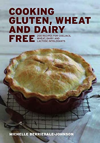 9781906502928: Cooking Gluten Wheat and Dairy Free: 200 Recipes for Coeliacs, Wheat, Dairy and Lactose Intolerants